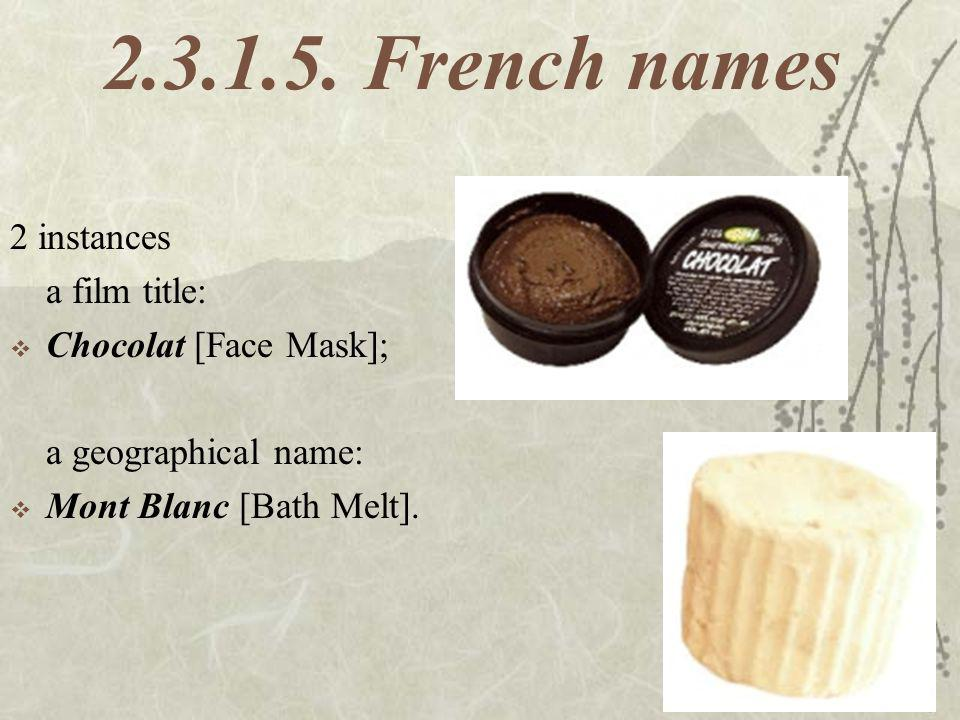 2.3.1.5. French names 2 instances a film title: Chocolat [Face Mask];
